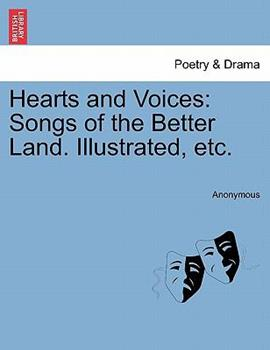 Paperback Hearts and Voices: Songs of the Better Land. Illustrated, Etc. Book