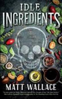 Idle Ingredients - Book #4 of the Sin du Jour
