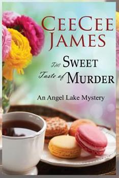 The Sweet Taste of Murder - Book #1 of the Angel Lake Mystery