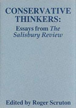 Conservative Thoughts: Essays from The Salisbury Review 1870626605 Book Cover