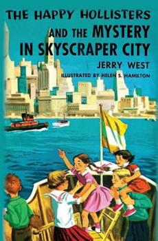 The Happy Hollisters and the Mystery in Skyscraper City - Book #17 of the Happy Hollisters