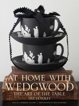 At Home with Wedgwood: The Art of the Table 0307451844 Book Cover