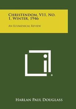 Paperback Christendom, V11, No. 1, Winter 1946 : An Ecumenical Review Book