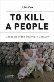 Paperback To Kill a People: Genocide in the Twentieth Century Book