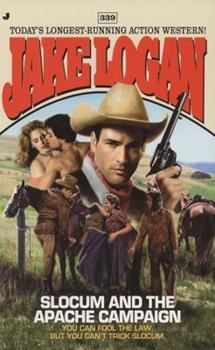 Slocum 339: Slocum and the Apache Campaign - Book #339 of the Slocum