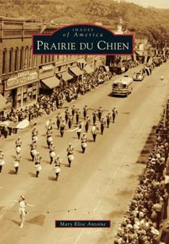 Prairie du Chien - Book  of the Images of America: Wisconsin
