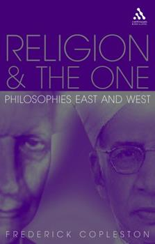 Religion and the One: Philosophies East and West 082450092X Book Cover