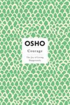 Courage: The Joy of Living Dangerously - Book  of the Osho Insights for a new way of living