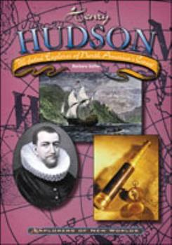 Henry Hudson: Ill-Fated Explorer of North America's Coast 0791064360 Book Cover