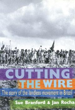 Cutting the Wire: The Story of the Landless Movement in Brazil 1899365516 Book Cover