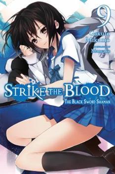 Strike the Blood, Vol. 9 (light novel): The Black Sword Shaman - Book #9 of the Strike the Blood