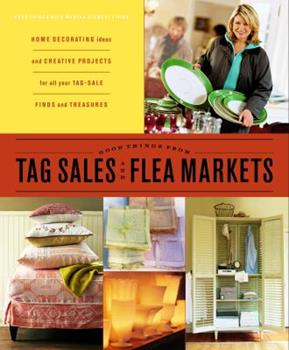 Good Things from Tag Sales and Flea Markets 0609808885 Book Cover