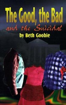 Paperback The Good, the Bad and the Suicidal Book