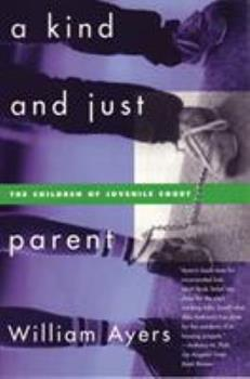 A Kind and Just Parent 0807044032 Book Cover
