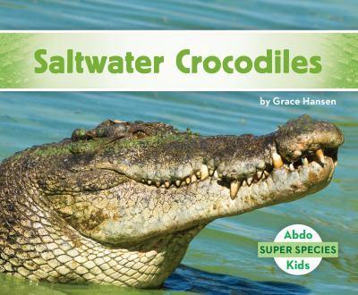Cocodrilos Marinos / Saltwater Crocodiles - Book  of the Super Species