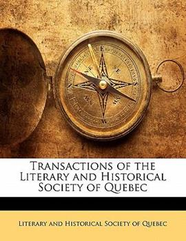 Paperback Transactions of the Literary and Historical Society of Quebec Book