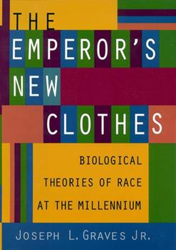 The Emperor's New Clothes: Biological Theories of Race at the Millenium 0813533023 Book Cover