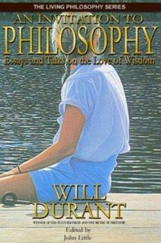 An Invitation to Philosophy: Essays and Talks on the Love of Wisdom 0973174501 Book Cover