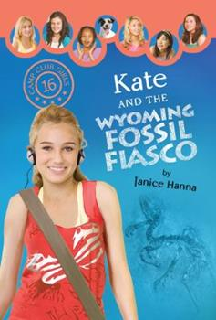 Kate and the Wyoming Fossil Fiasco - Book #16 of the Camp Club Girls