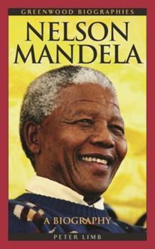 Nelson Mandela: A Biography (Greenwood Biographies) - Book  of the Greenwood Biographies