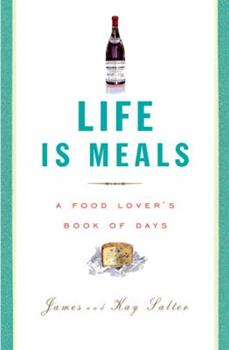 Paperback Life Is Meals : A Food Lover's Book of Days Book