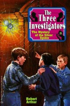 Mystery Of The Silver Spider - Book #8 of the Alfred Hitchcock and The Three Investigators