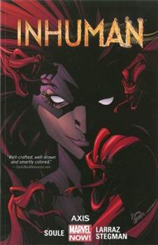 Inhuman, Volume 2: Axis - Book #17 of the Inhumans in Chronological Order