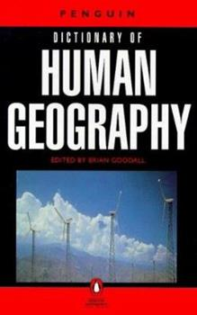 Dictionary of Human Geography, The Penguin: 2 (Penguin Reference) 0140510958 Book Cover