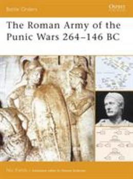 The Roman Army of the Punic Wars 264-146 BC (Battle Orders) - Book #27 of the Osprey Battle Orders
