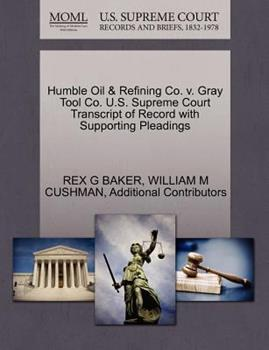 Paperback Humble Oil and Refining Co. V. Gray Tool Co. U. S. Supreme Court Transcript of Record with Supporting Pleadings Book