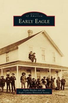 Early Eagle - Book  of the Images of America: Colorado