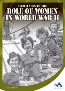 Eyewitness to the Role of Women in World War II - Book  of the Eyewitness to World War II