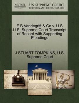 Paperback F B VanDegrift and Co V. U S U. S. Supreme Court Transcript of Record with Supporting Pleadings Book