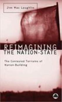 Paperback Reimagining the Nation-State: The Contested Terrains of Nation-Building Book