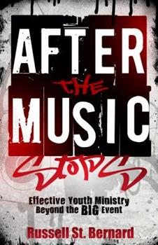 Paperback After The Music Stops: Effective Youth Ministry Beyond the BIG Event Book