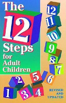 The 12 Steps for Adult Children: Of Alcoholics and Other Dysfunctional Families 0941405044 Book Cover