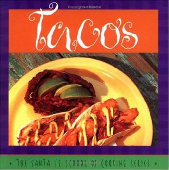 Tacos: Susan Curtis and Daniel Hoyer, With R. Allen Smith ; Photography by Lois Ellen Frank (Santa Fe School of Cooking Series) 0879059478 Book Cover