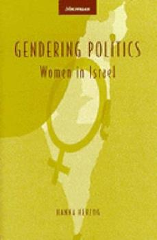 Gendering Politics: Women in Israel - Book  of the Interests, Identities, and Institutions in Comparative Politics