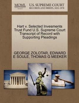 Paperback Hart V. Selected Invesments Trust Fund U. S. Supreme Court Transcript of Record with Supporting Pleadings Book