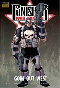 Punisher War Journal, Vol. 2: Goin' Out West - Book #2 of the Punisher War Journal 2006 Collected Editions