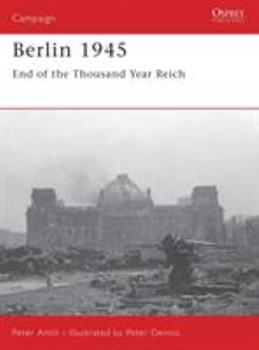 Berlin 1945: End of the Thousand Year Reich (Campaign) - Book #159 of the Osprey Campaign