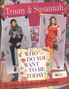Who do you want to be today? : be inspired to dress differently 0297854526 Book Cover