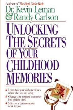 Paperback Unlocking the Secrets of Your Childhood Memories Book