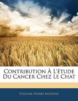 Paperback Contribution ? L'?tude du Cancer Chez le Chat Book