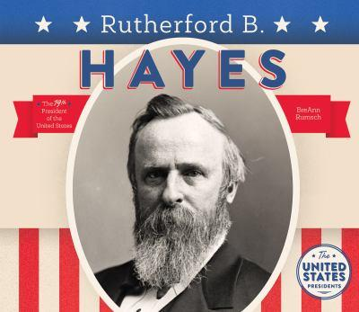 Rutherford B. Hayes - Book  of the United States Presidents *2017*