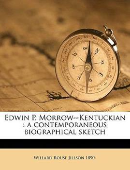 Paperback Edwin P Morrow--Kentuckian : A contemporaneous biographical Sketch Book