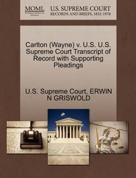 Paperback Carlton V. U. S. U. S. Supreme Court Transcript of Record with Supporting Pleadings Book