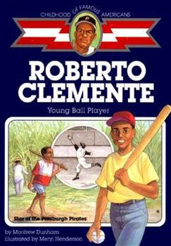 Roberto Clemente: Young Ball Player - Book  of the Childhood of Famous Americans