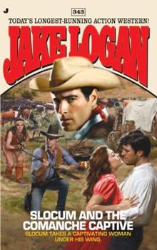 Slocum and the Comanche Captive - Book #343 of the Slocum