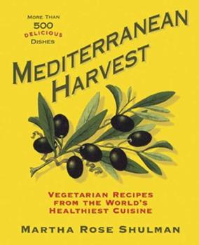 Mediterranean Harvest: Vegetarian Recipes for Everyone from the World's Healthiest Cuisine 1605294284 Book Cover
